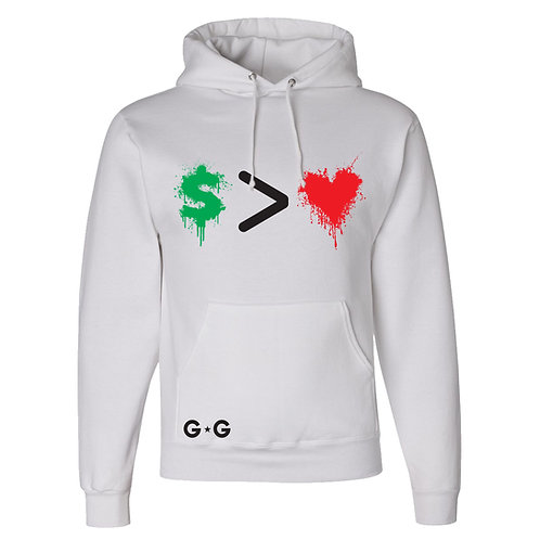Money Greater Than Love Hoodie
