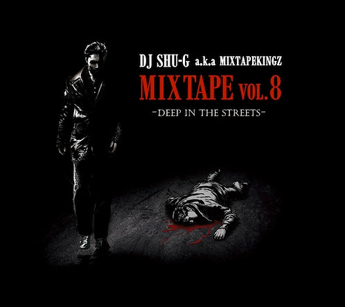 MIXTAPE vol.8 -Deep In The Streets- / Download ($10.00)