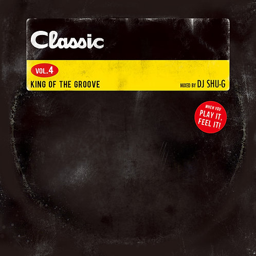 Classic vol.4 -King Of The Groove- / Download ($10.00)