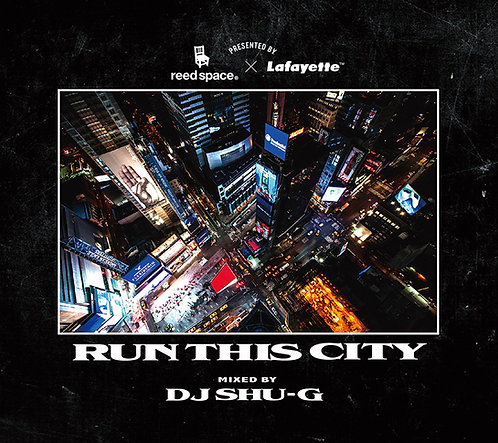 "Lafayette x Reed Space x DJ SHU-G ""Run This City"" / Download ($10.00)"