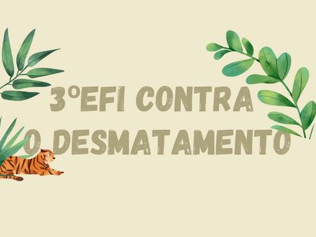 CONTRA O DESMATAMENTO - 3ºEFI