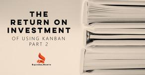 The ROI of Kanban - PART 2