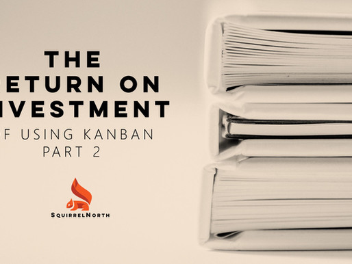The ROI of Kanban - PART 2