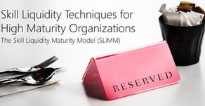Skill Liquidity Techniques for High Maturity Organizations