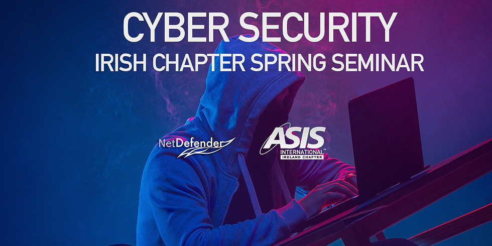 Cyber Security - Irish Chapter Spring Seminar, presented by Carter Fly & Richard Hughes