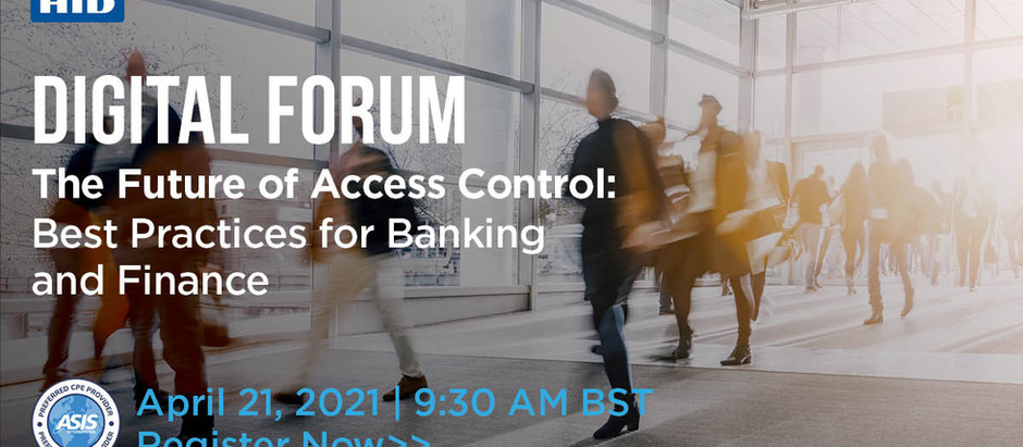 Digital ForumThe Future of Access Control: Best Practices for Banking and Finance