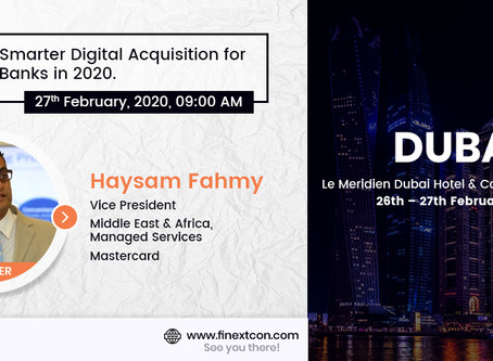 Announcing Haysam Fahmy as a speaker at the FiNext Conference Dubai 2020
