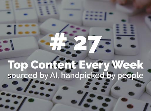 Top Content Week 27