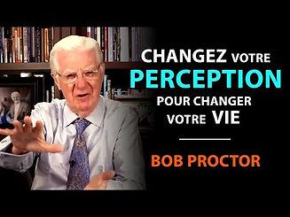 Changez Votre Perception Pour Changer Vo