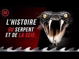 L'histoire du Serpent et De La Scie