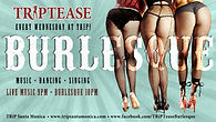 Trip Tease Burlesque every wednesday night