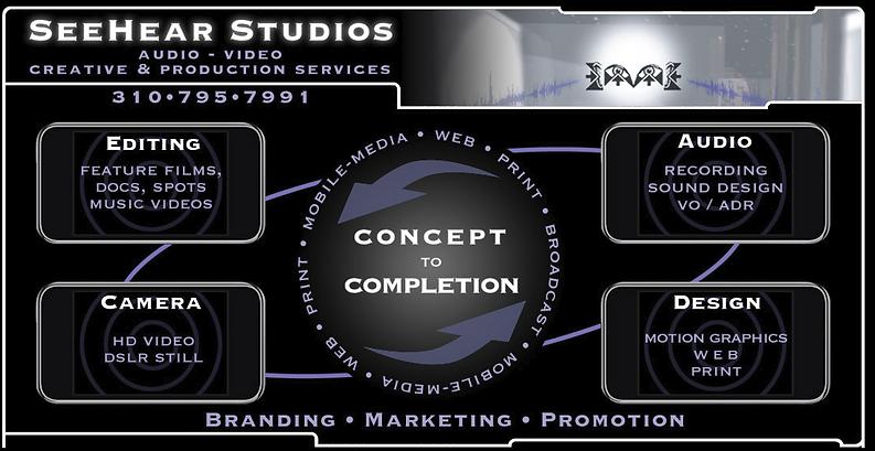 Video & Audio services by SeeHear Studios 310.795.7991 Steve Burr proprietor
