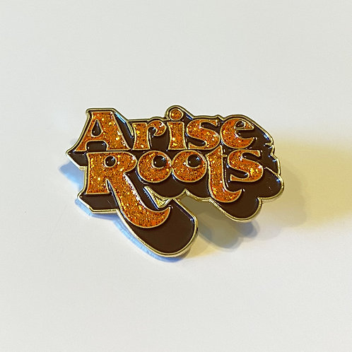 70's Arise Roots pin