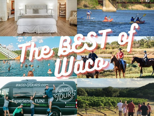 Top Attractions You MUST Experience in Waco, TX
