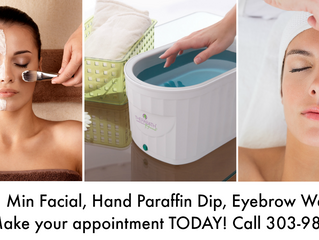45 Min Facial, Hand Paraffin Dip, Eyebrow Wax - $45 Make your appointment TODAY! Call 303-981-6277