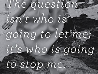 The question isn't who is going to let me; it's who is going to stop me. – Ayn Rand