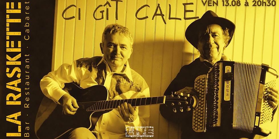 CONCERT LIVE | Folk Rock Blues \ Ci-Gît-Cale