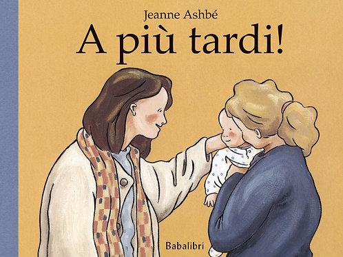 Babalibri -A più tardi