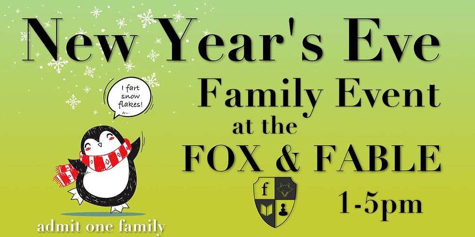 New Year's Eve FAMILY EVENT at the Fox & Fable