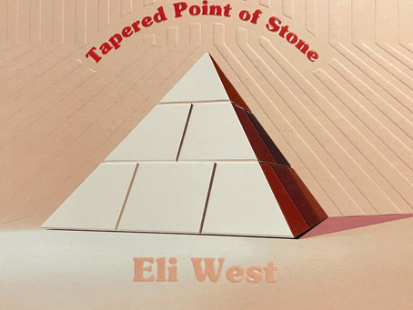 Album Review – Tapered Point of Stone – Eli West – 2021