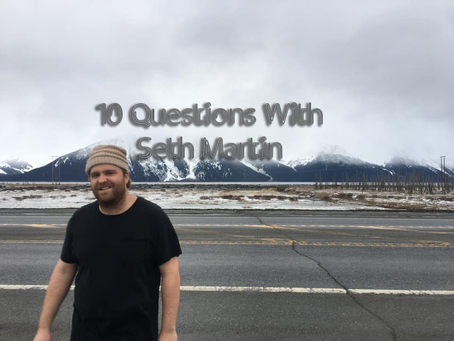 10 Questions With Seth Martin