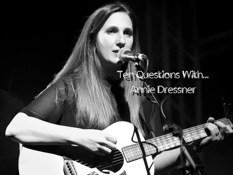 Ten Questions With Annie Dressner