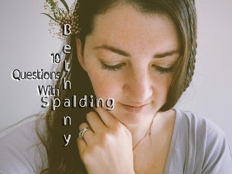Ten Questions with Bethany Spalding