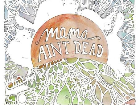 Album Review - Mama Ain't Dead - Mama Ain't Dead -2020