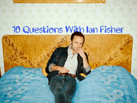 Ten Questions With – Ian Fisher