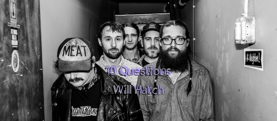 Ten Questions With Will Hatch