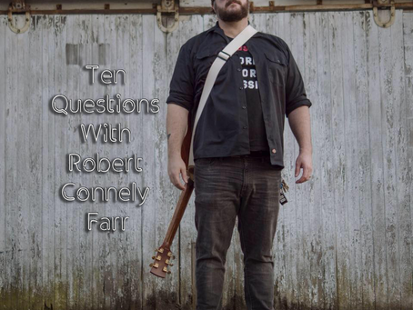 Ten Questions With Robert Connely Farr