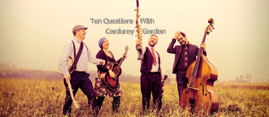 Ten Questions With Corduroy Gordon