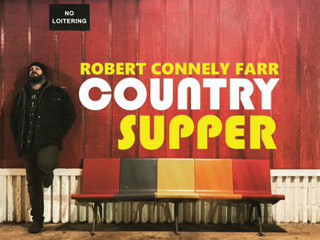 Album Review – Country Supper – Robert Connely Farr – 2020