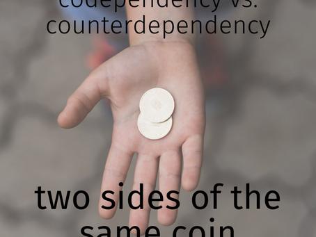 Codependency vs. Counterdependency