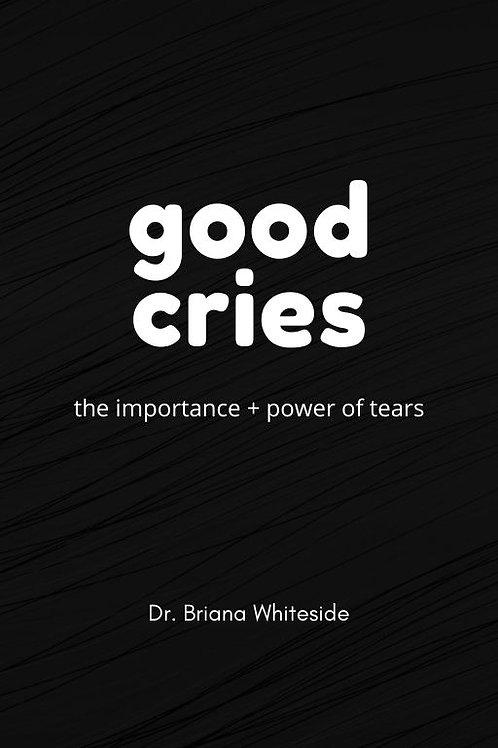 Good Cries