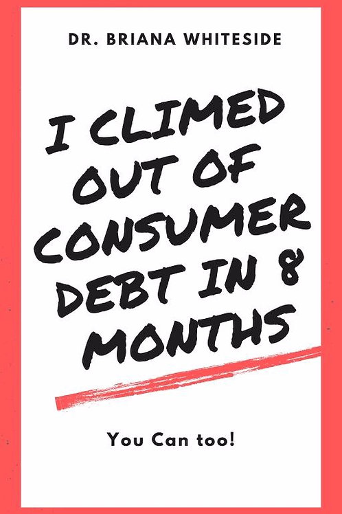 I Climbed Out of Debt in 8 Months, You Can too