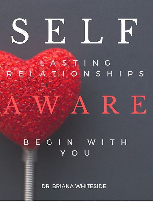 Self-Aware: Lasting Relationships Begin With You
