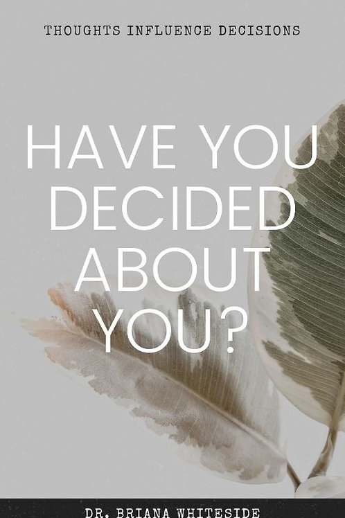 Have You Decided About You?