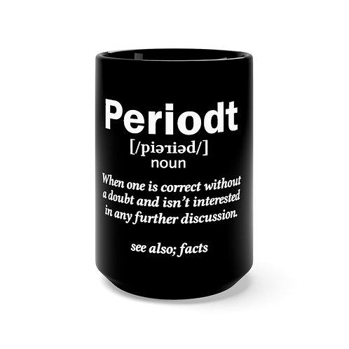 Periodt Black Mug 15oz
