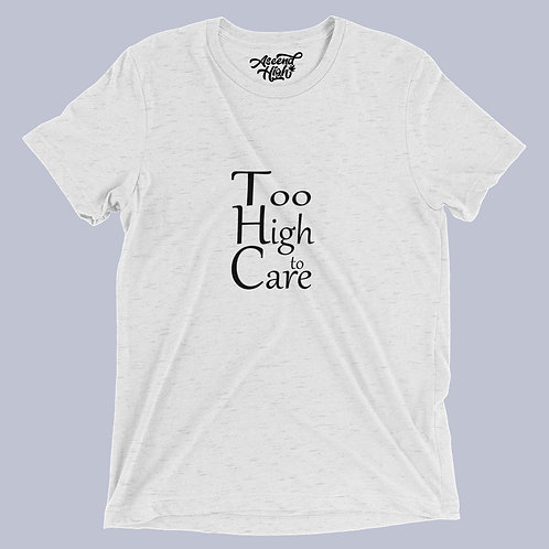 Too High To Care (THC) T-Shirt
