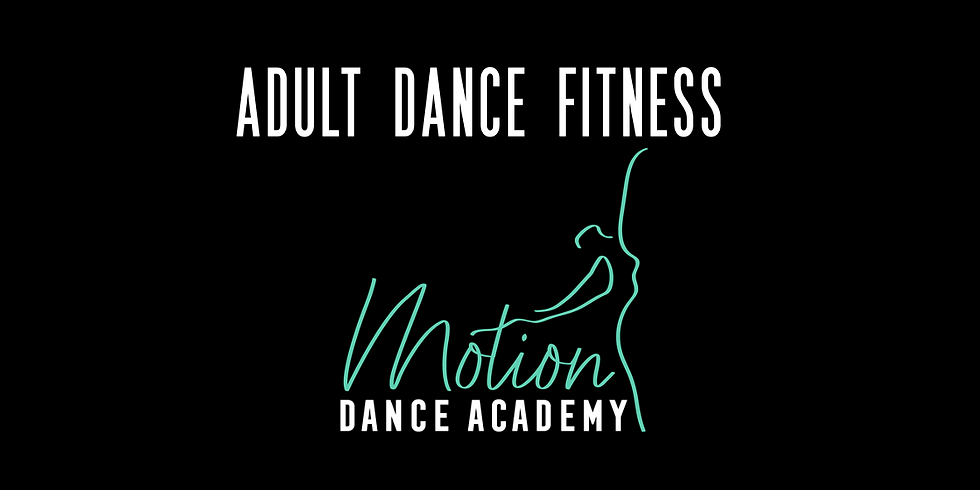 Adult Dance Fitness - FREE TRIAL WEEK