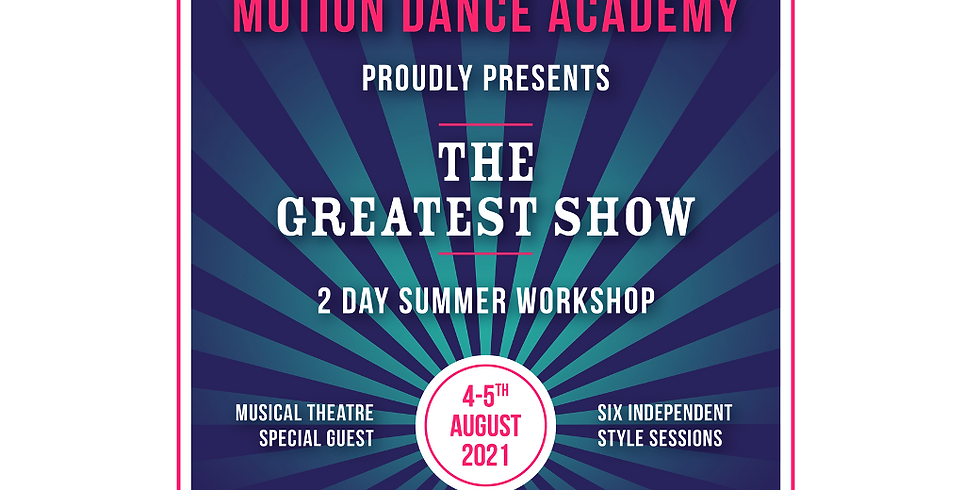The Greatest Show - SUMMER WORKSHOP 2021