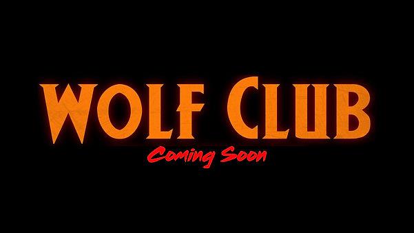 Wolf Club Teaser