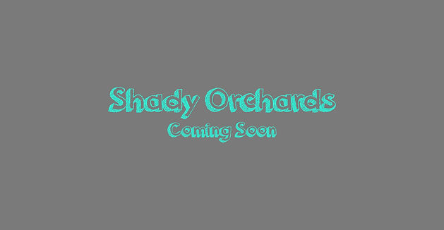 Shady Orchards Coming Soon Cover.jpg