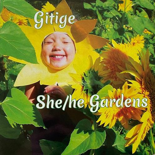 Gitige She/he Gardens