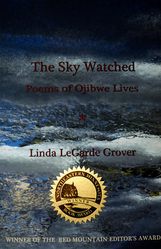 The Sky Watched Poems of Ojibwe Lives