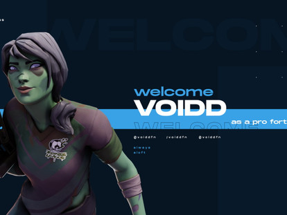 """WELCOME TO OUR NEW PLAYER """"VOIDD""""!"""