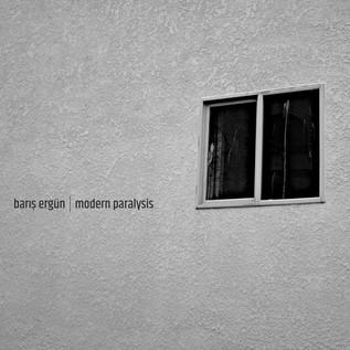 ''Modern Paralysis'' By Barış Ergün