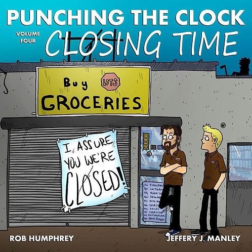 Punching the Clock Volume 4: Closing Time