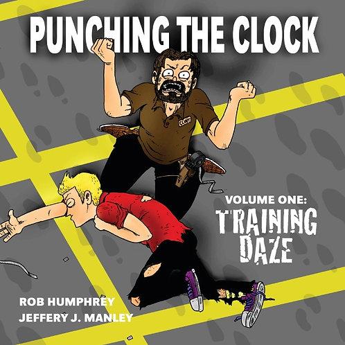 Punching the Clock Volume 1: Training Daze